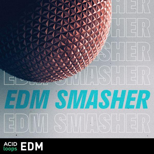 EDM Smasher