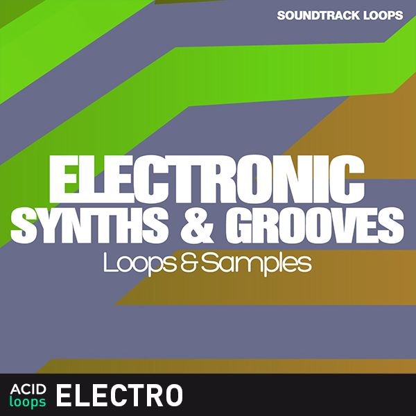 Electro Synths and Grooves