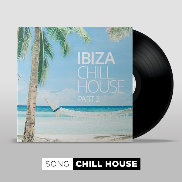 Ibiza Chill House - Part 2