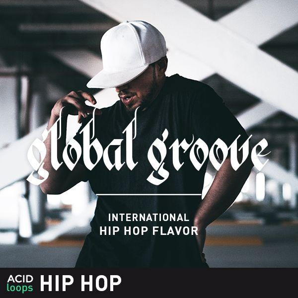 Global Groove - International Hip Hop Flavor