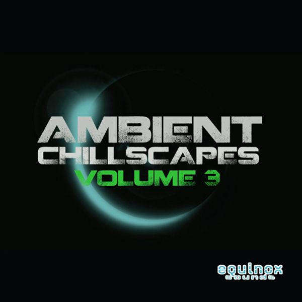 Ambient Chillscapes Vol 3
