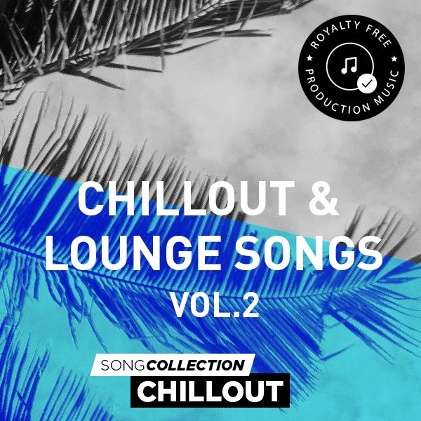 Chillout Lounge Songs Vol. 2 - Royalty Free Production Music