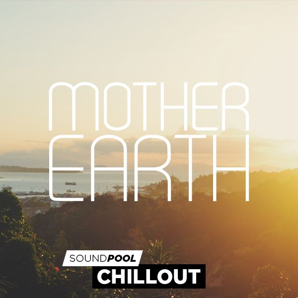 Chillout - Mother Earth - Part 1