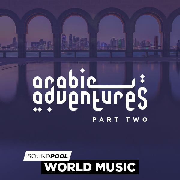World Music - Arabic Adventures - Part 2