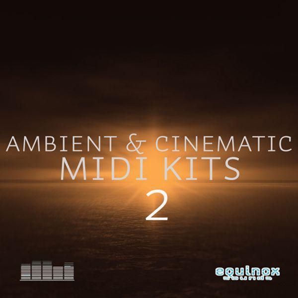 Ambient & Cinematic MIDI Kits 2