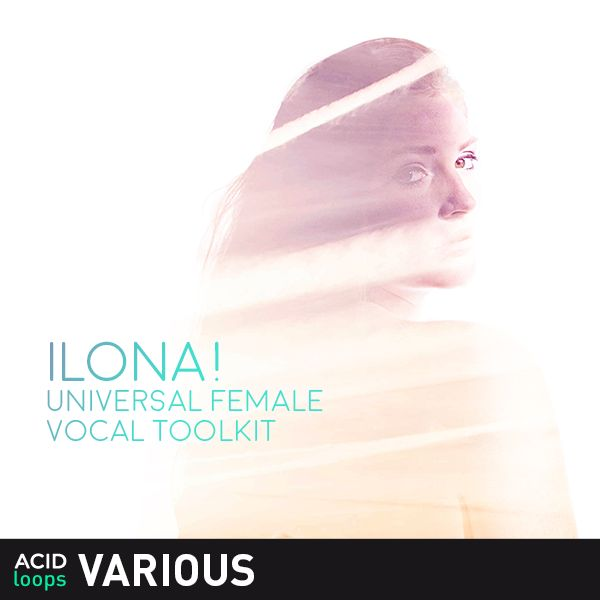 ILONA! - Universal Female Vocal Toolkit