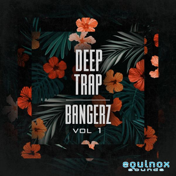 Deep Trap Bangerz Vol 1
