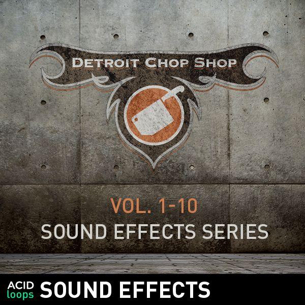 The Detroit Chop Shop Sound Effects Series - Vol. 01 - 10