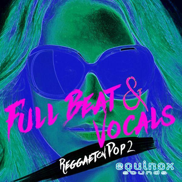Full Beat & Vocals: Reggaeton Pop 2