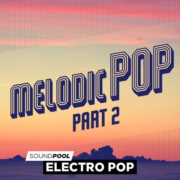 Melodic Pop - Part 2