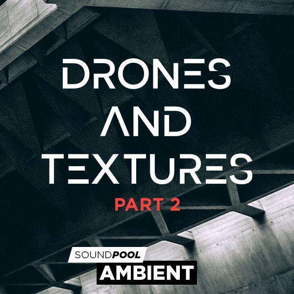 Drones & Textures - Part 2
