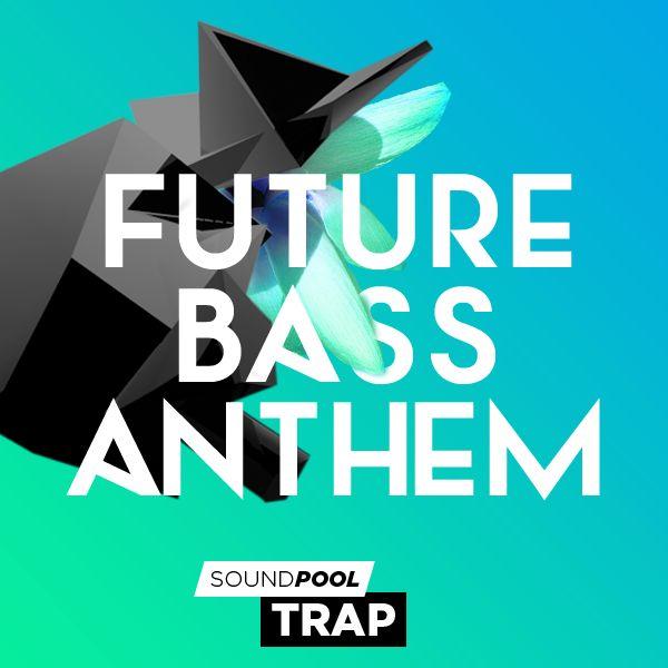 Future Bass Anthem