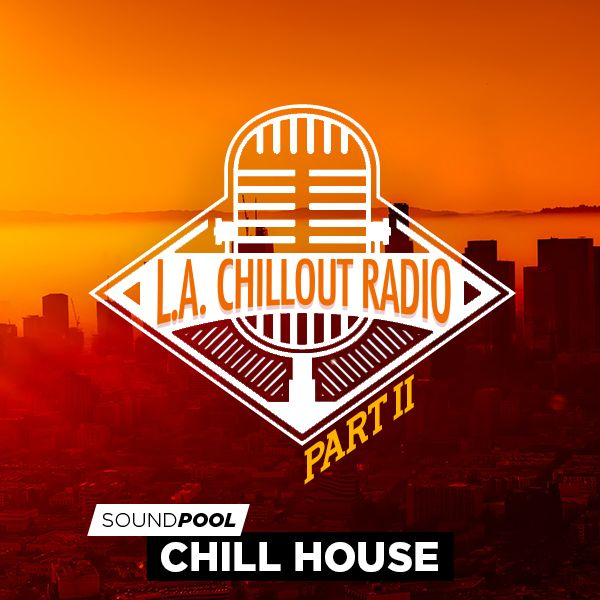 Los Angeles Chillout Radio - Part 2