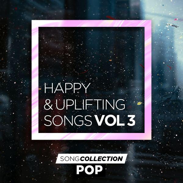 Happy & Uplifting Songs Vol. 3