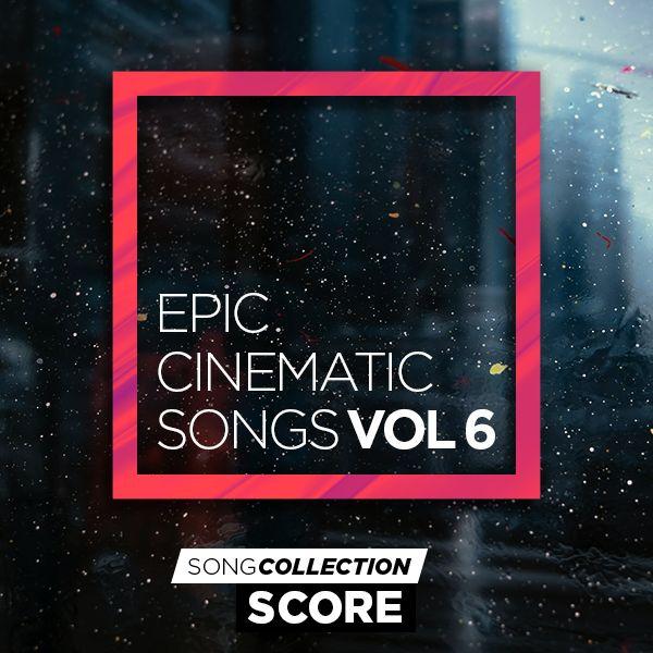 Epic Cinematic Songs Vol. 6