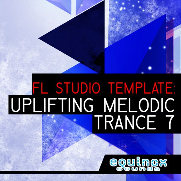 FL Studio Template: Uplifting Melodic Trance 7