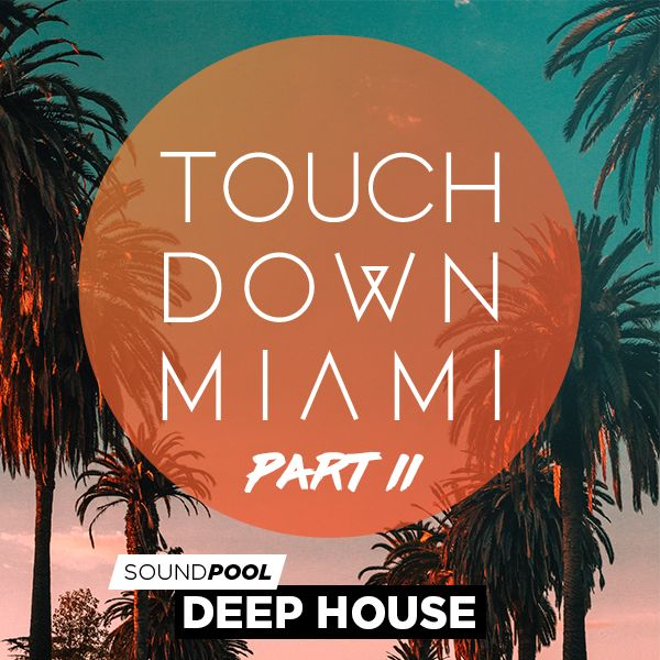 Deep House - Touchdown Miami - Part 2