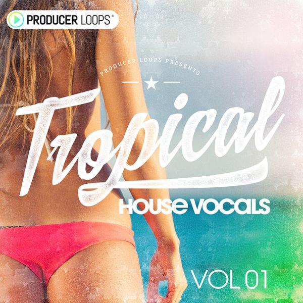 Tropical House Vocals Vol 1