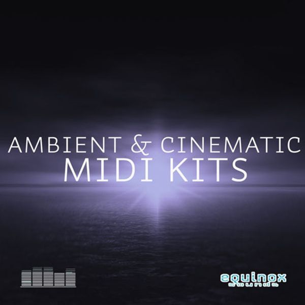 Ambient & Cinematic MIDI Kits