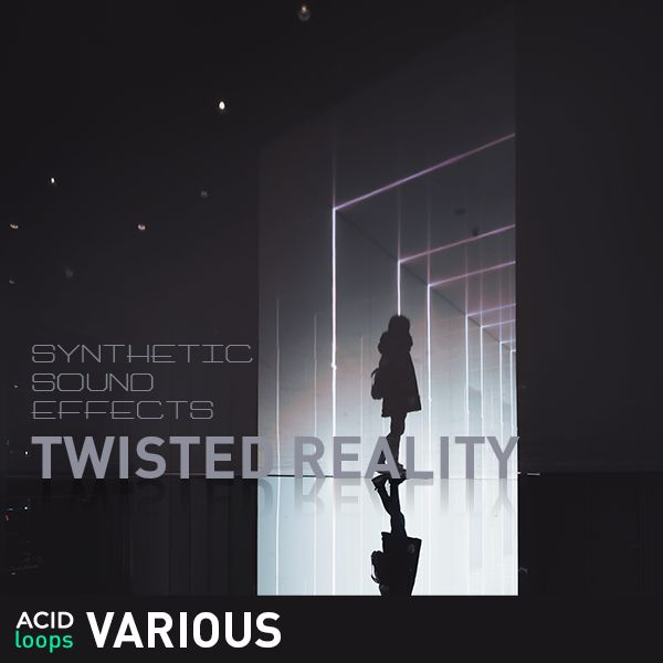 Synthetic Sound Effects - Twisted Reality