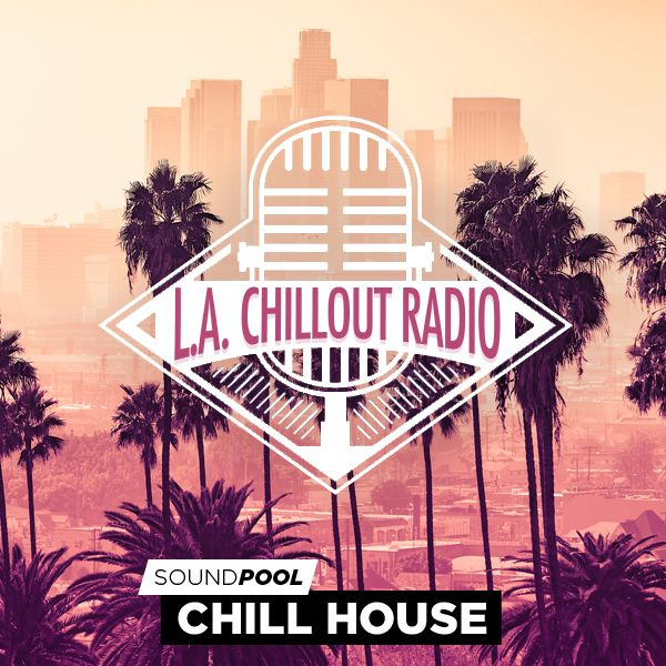 Los Angeles Chillout Radio - Part 1