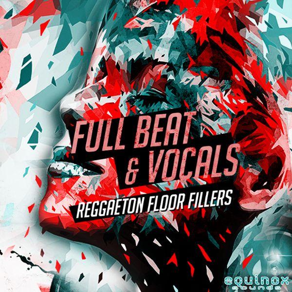 Full Beat & Vocals: Reggaeton Floor Fillers