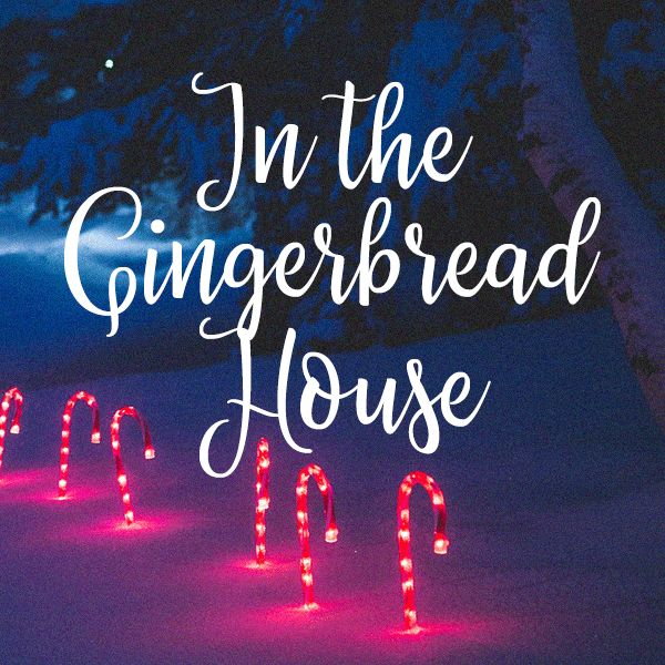 In the gingerbread house