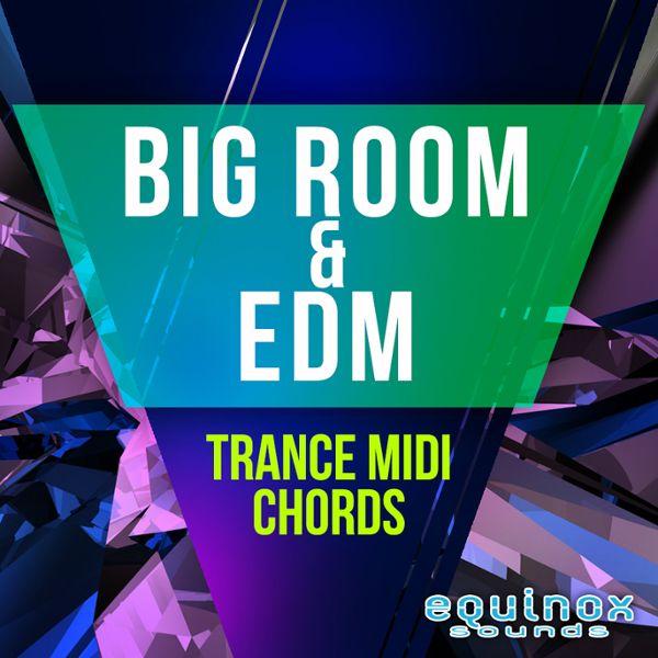 Big Room & EDM Trance MIDI Chords