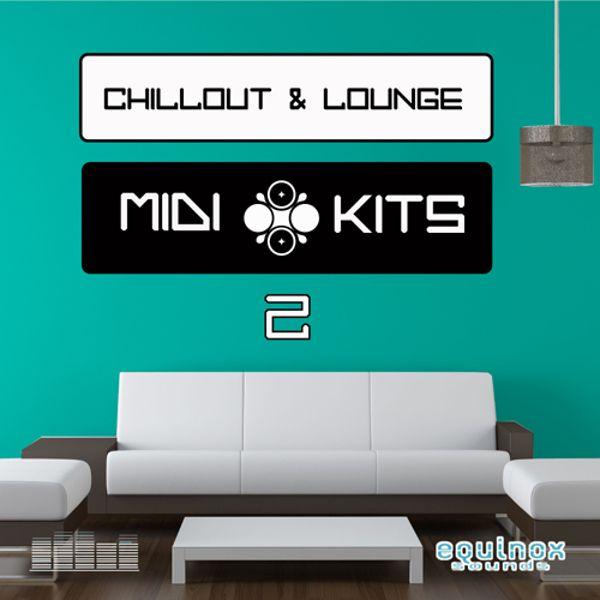 Chillout & Lounge MIDI Kits 2