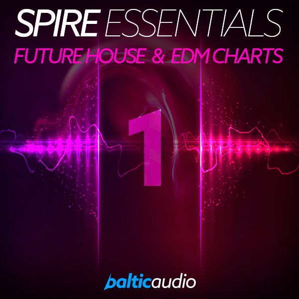 Spire Essentials Vol 1: Future House & EDM Charts
