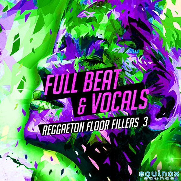 Full Beat & Vocals: Reggaeton Floor Fillers 3