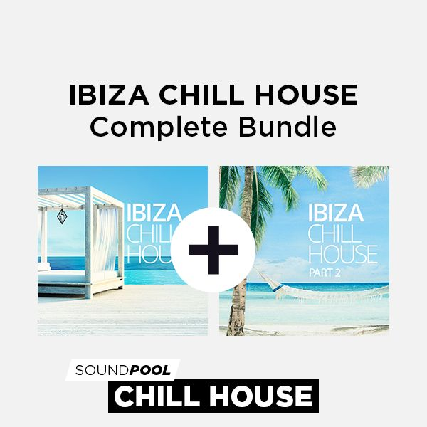 Ibiza Chill House - Complete Bundle