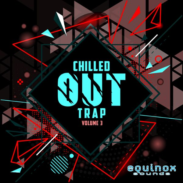 Chilled Out Trap Vol 3