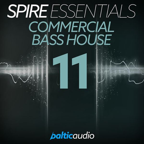 Spire Essentials Vol 11: Commercial Bass House