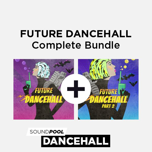 Future Dancehall - Complete Bundle