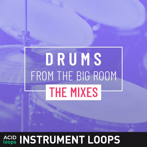 Drums from the Big Room - The Mixes