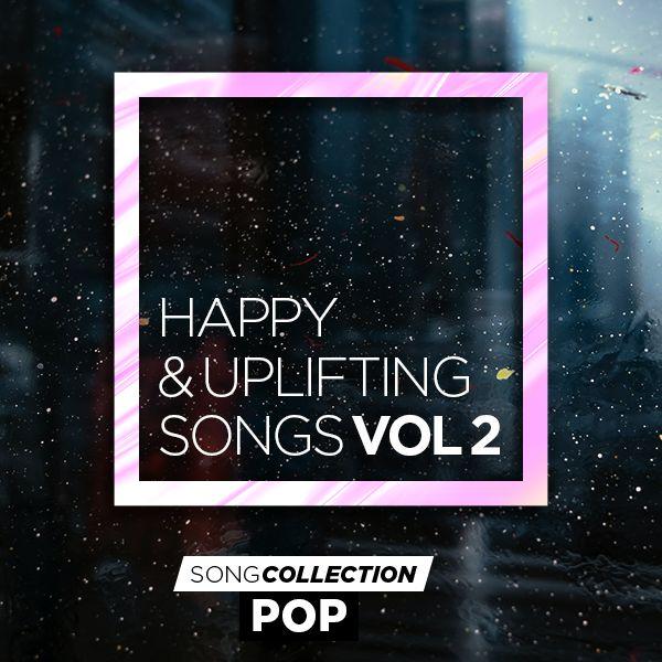 Happy & Uplifting Songs Vol. 2
