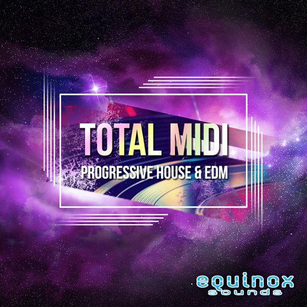 Total MIDI: Progressive House & EDM