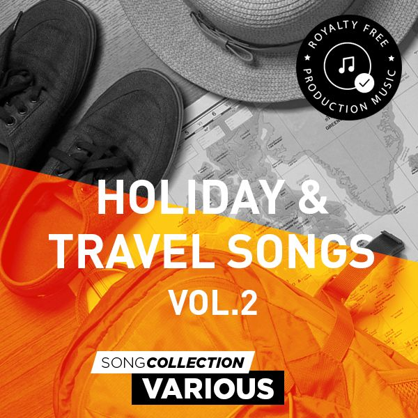 Holiday & Travel Songs Vol. 2 - Royalty Free Production Music