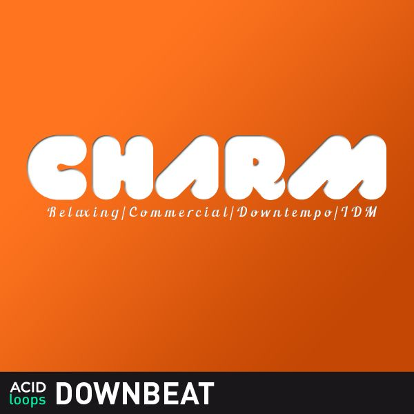 CHARM - RelaxingCommercialDowntempoIDM