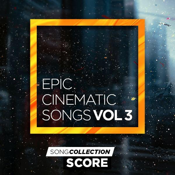 Epic Cinematic Songs Vol. 3