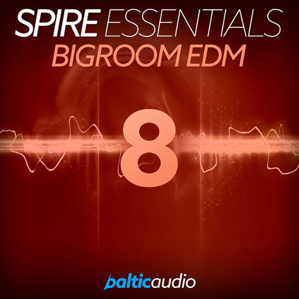 Spire Essentials 8: Bigroom EDM