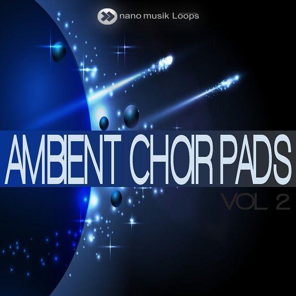 Ambient Choir Pads Vol 2